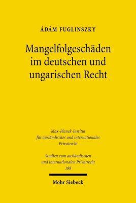 Mangelfolgeschäden im deutschen und ungarischen Recht, Ádám Fuglinszky