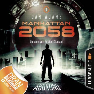 Manhattan 2058: Manhattan 2058, Folge 1: Am Abgrund (Ungekürzt), Dan Adams