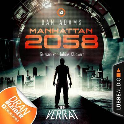 Manhattan 2058: Manhattan 2058, Folge 4: Der Verrat (Ungekürzt), Dan Adams