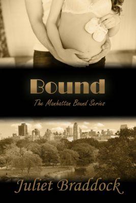 Manhattan Bound Series: Bound, Juliet Braddock