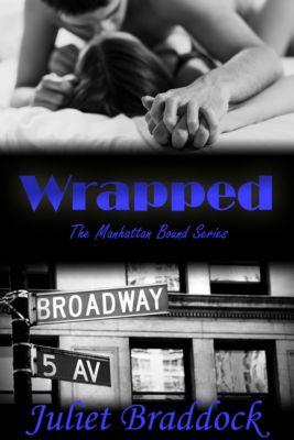 Manhattan Bound Series: Wrapped, Juliet Braddock