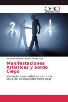 Manifestaciones Artísticas y Sordo Ciego, Iliana Pupo Herrera, Roberto Hidalgo Pupo