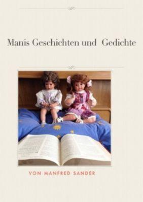 Manis Geschichten und Gedichte - Manfred Sander |