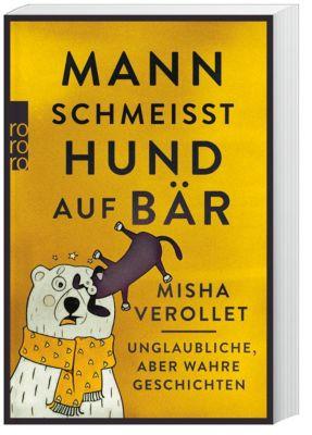 Mann schmeißt Hund auf Bär, Misha Verollet