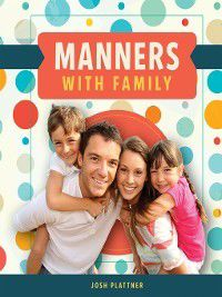 Manners: Manners with Family, Josh Plattner