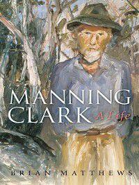 Manning Clark, Brian Matthews