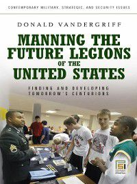 Manning the Future Legions of the United States, Donald E. Vandergriff