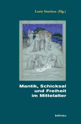 Mantik, Schicksal und Freiheit im Mittelalter