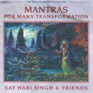 Mantras For Mans Transformatio, Sat Hari Singh & Friends