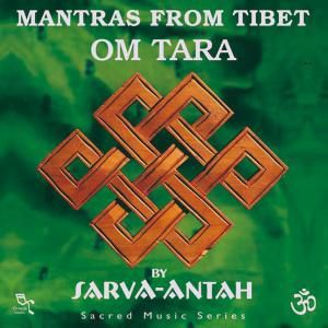 Mantras From Tibet-Om Tara, Sarva-Antah