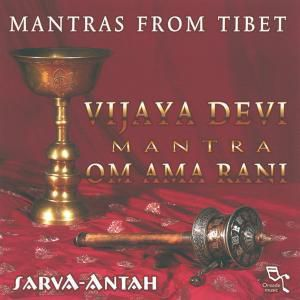 Mantras From Tibet: Vijaya Dev, Sarva-Antah