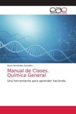 Manual de Clases. Química General, René Hernández González