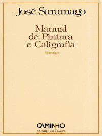 Manual de Pintura e Caligrafia, José Saramago