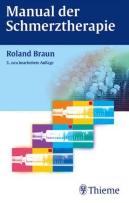Manual der Schmerztherapie, Roland Braun