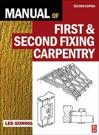 Manual of First and Second Fixing Carpentry, Les Goring