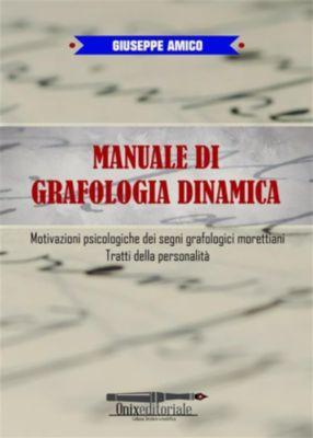 Manuale di Grafologia dinamica, Giuseppe Amico