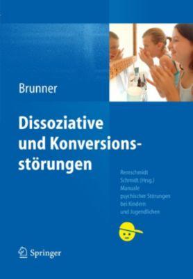 Manuale psychischer Störungen bei Kindern und Jugendlichen: Dissoziative und Konversionsstörungen, Romuald M. Brunner