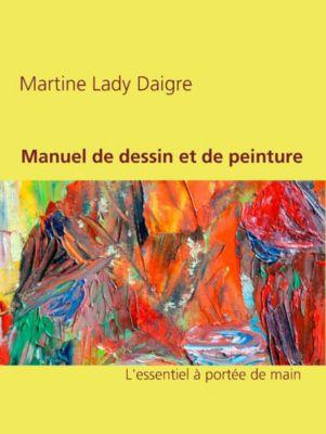 Manuel de dessin et de peinture, Martine Lady Daigre