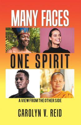 Many Faces One Spirit, Carolyn V. Reid