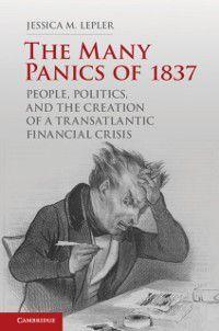 Many Panics of 1837, Jessica M. Lepler