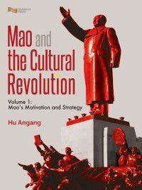 Mao and the Cultural Revolution  (Volume 1), Angang Hu