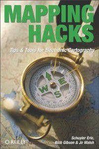 Mapping Hacks, Rich Gibson, Schuyler Erle, Jo Walsh