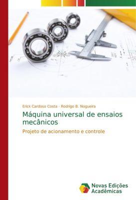 Máquina universal de ensaios mecânicos, Erick Cardoso Costa, Rodrigo B. Nogueira