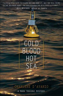 Mara Tusconi Mystery Series: Cold Blood, Hot Sea, Charlene D'Avanzo