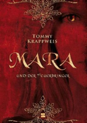 Mara und der Feuerbringer Band 1: Mara und der Feuerbringer, Tommy Krappweis