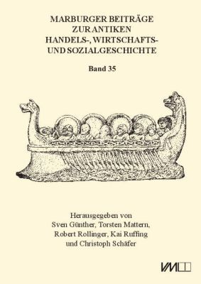 Marburger Beiträge zur Antiken Handels-, Wirtschafts- und Sozialgeschichte 35, 2017