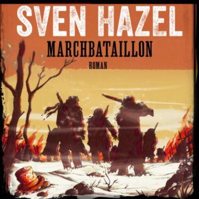 Marchbataillon - Sven Hazels krigsromaner 4 (uforkortet), Sven Hazel