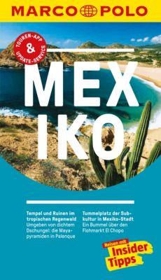 MARCO POLO Reiseführer E-Book: MARCO POLO Reiseführer Mexiko, Dr. Manfred Wöbcke