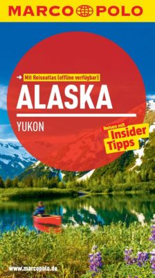 MARCO POLO Reiseführer E-Book: MARCO POLO Reiseführer Alaska, Yukon, Karl Teuschl