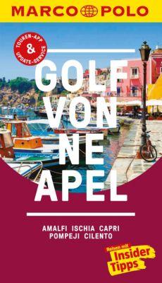 MARCO POLO Reiseführer E-Book: MARCO POLO Reiseführer Golf von Neapel, Amalfi, Ischia, Capri, Pompeji, Cilento, Bettina Dürr