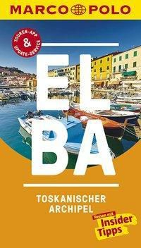 MARCO POLO Reiseführer Elba, Toskanischer Archipel, Max Fleschhut, Claudia Piuntek