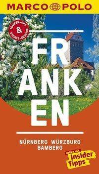 MARCO POLO Reiseführer Franken, Nürnberg, Würzburg, Bamberg - Christoph Borucki |