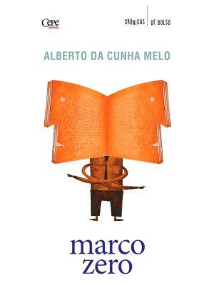 Marco Zero, Aberto da Cunha Melo