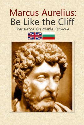 Marcus Aurelius: Be Like the Cliff, Maria Tsaneva