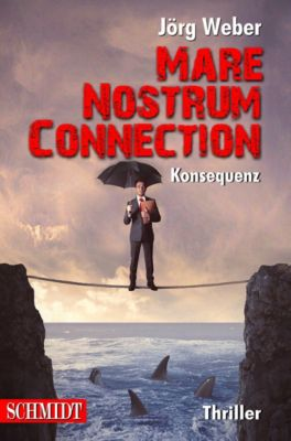 Mare Nostrum Connection 1: Konsequenz, Jörg Weber