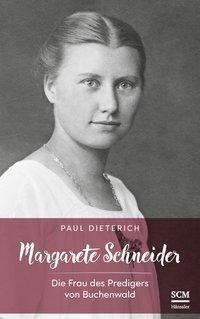 Margarete Schneider - Paul Dieterich |
