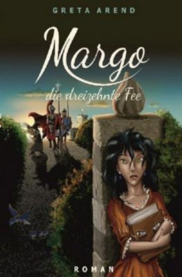 Margo die dreizehnte Fee - Greta Arend pdf epub