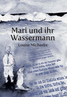 Mari und Ihr Wassermann, Louise Michaelis