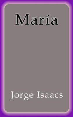 María, Jorge Isaacs