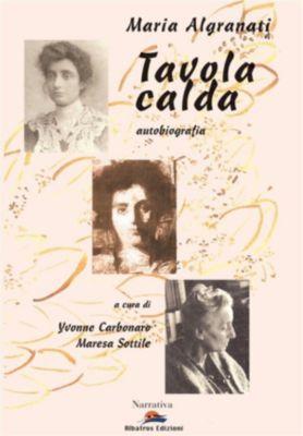 Maria Algranati. Tavola calda. Autobiografia, Yvonne Carbonaro Maresa Sottile