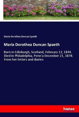Maria Dorothea Duncan Spaeth, Maria Dorothea Duncan Spaeth