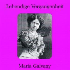 Maria Galvany (1878-1949), Maria Galvany