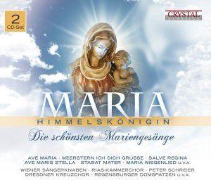 Maria Himmelkönigin-Die Schönsten Mariengesange, Wiener Sängerknaben, Dresdner Kreuzchor, Regensburge