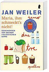 Maria, ihm schmeckt's nicht!, Jan Weiler