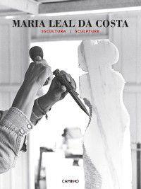 Maria Leal da Costa--Escultura, Maria Leal da Costa