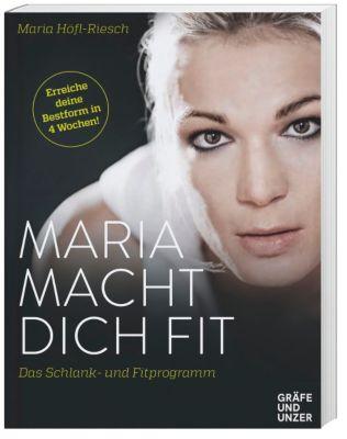 Maria macht dich fit, Maria Höfl-Riesch